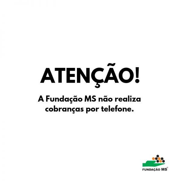 Fundação MS alerta sobre falsas cobranças a empresas parceiras